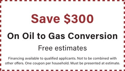 coupon for $300 off oil to gas conversion